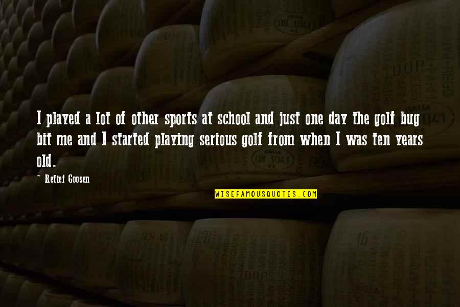 John The Baptist Quotes By Retief Goosen: I played a lot of other sports at