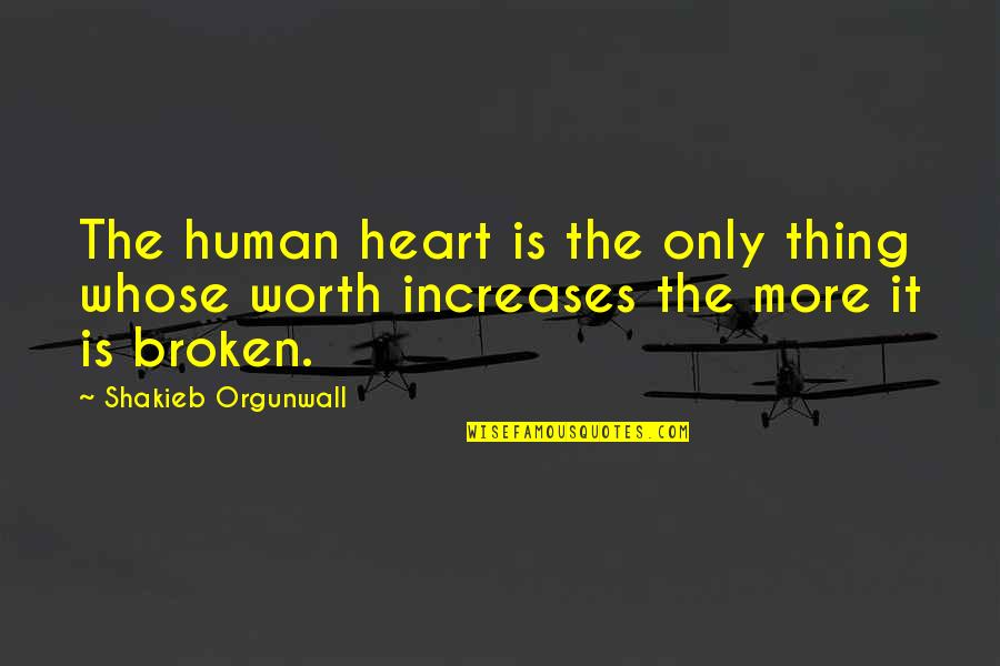 John Webster The White Devil Quotes By Shakieb Orgunwall: The human heart is the only thing whose