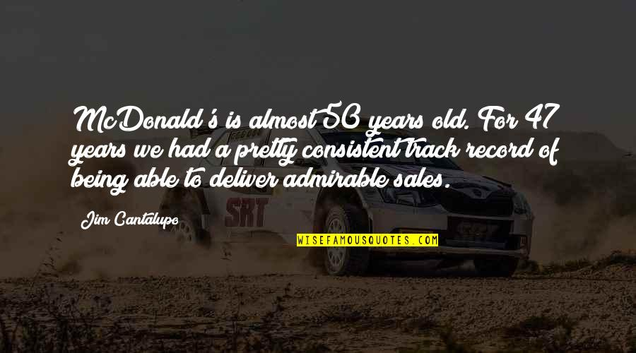John Wesley Powell Quotes By Jim Cantalupo: McDonald's is almost 50 years old. For 47