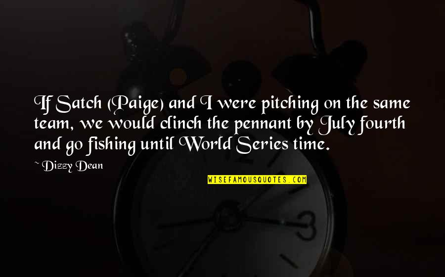 John Witherspoon Quotes By Dizzy Dean: If Satch (Paige) and I were pitching on