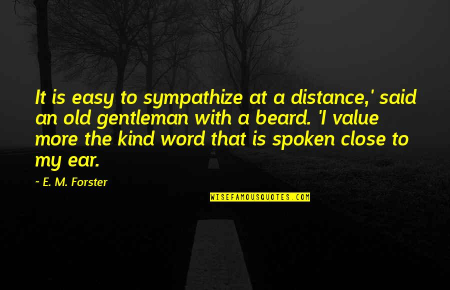 John Witherspoon Quotes By E. M. Forster: It is easy to sympathize at a distance,'