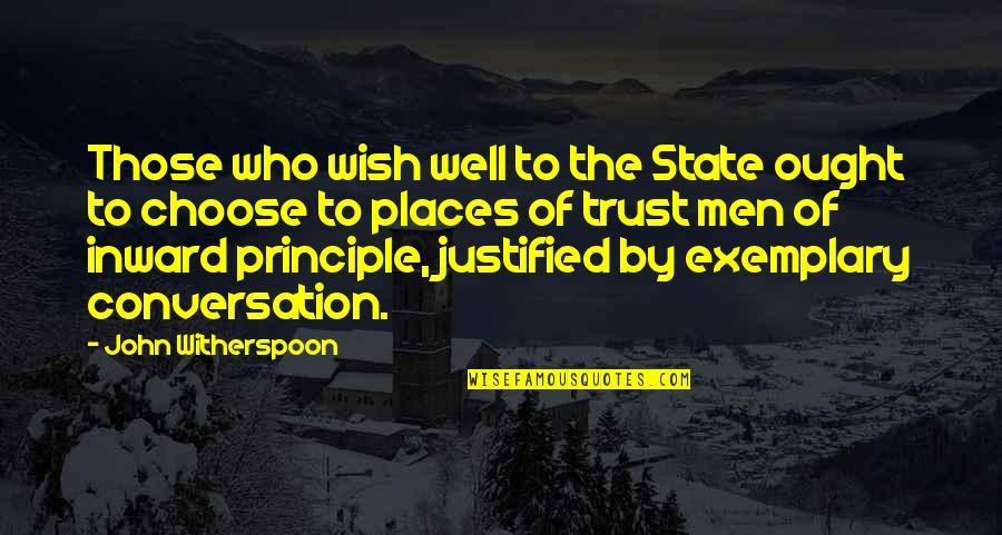 John Witherspoon Quotes By John Witherspoon: Those who wish well to the State ought