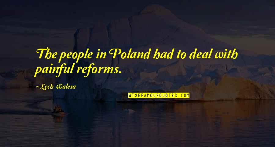 John Witherspoon Quotes By Lech Walesa: The people in Poland had to deal with