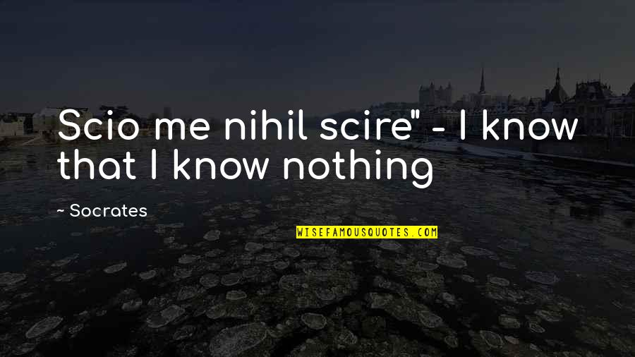 """John Witherspoon Quotes By Socrates: Scio me nihil scire"""" - I know that"""