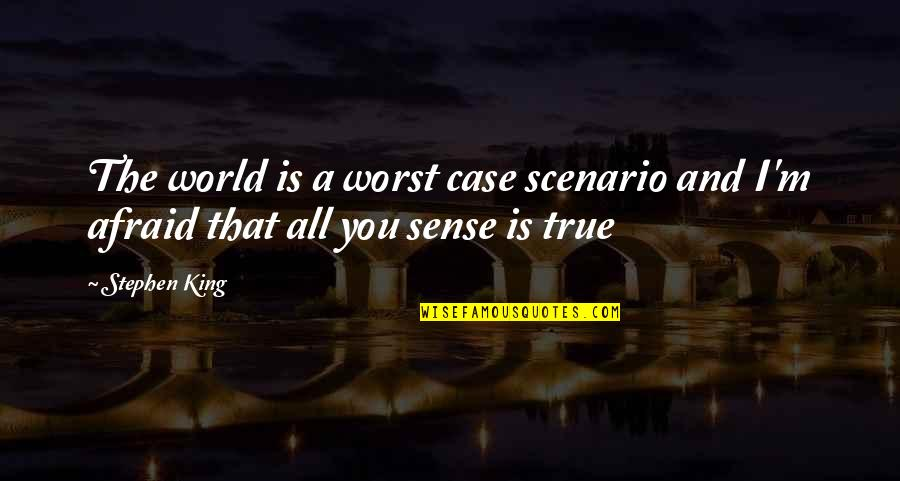 John Witherspoon Quotes By Stephen King: The world is a worst case scenario and