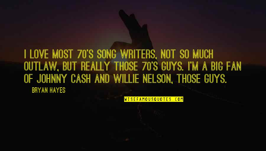 Johnny Most Quotes By Bryan Hayes: I love most 70's song writers, not so