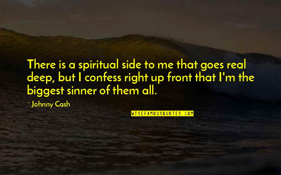 Johnny Most Quotes By Johnny Cash: There is a spiritual side to me that