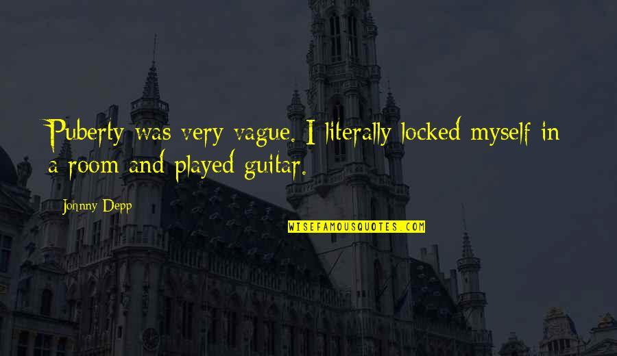 Johnny Most Quotes By Johnny Depp: Puberty was very vague. I literally locked myself