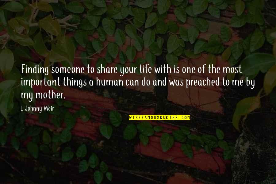 Johnny Most Quotes By Johnny Weir: Finding someone to share your life with is