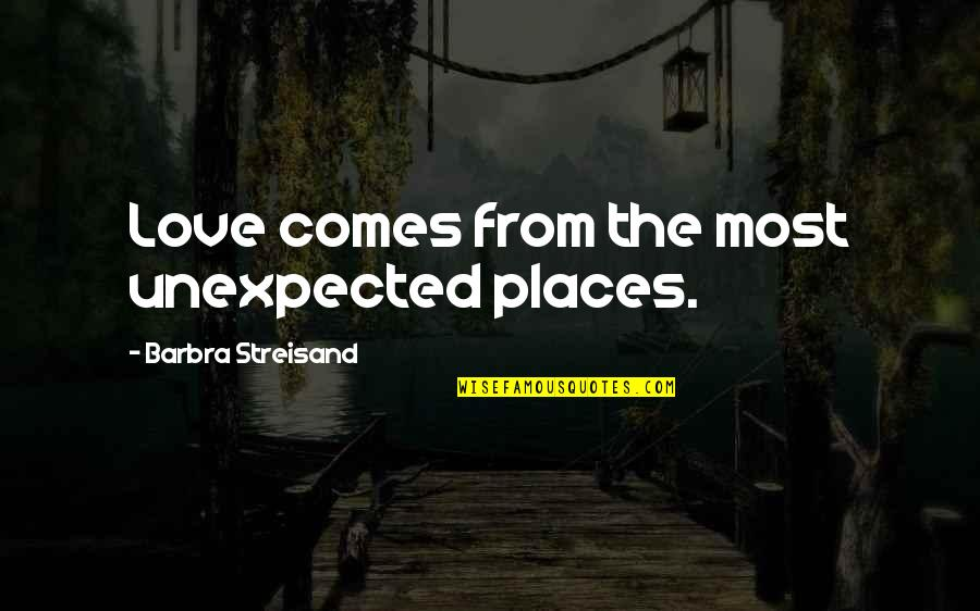 Jojo Quotes And Quotes By Barbra Streisand: Love comes from the most unexpected places.