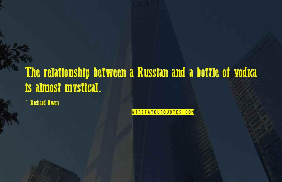 Joker Knife Quotes By Richard Owen: The relationship between a Russian and a bottle
