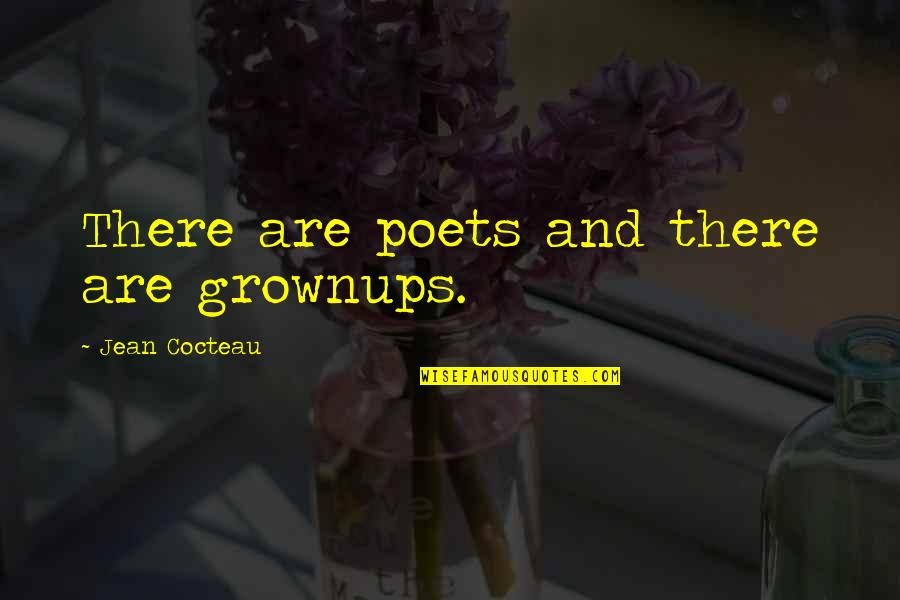 Joker Knives Quotes By Jean Cocteau: There are poets and there are grownups.