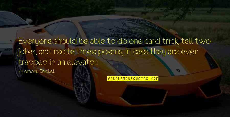 Jokes And Funny Quotes By Lemony Snicket: Everyone should be able to do one card
