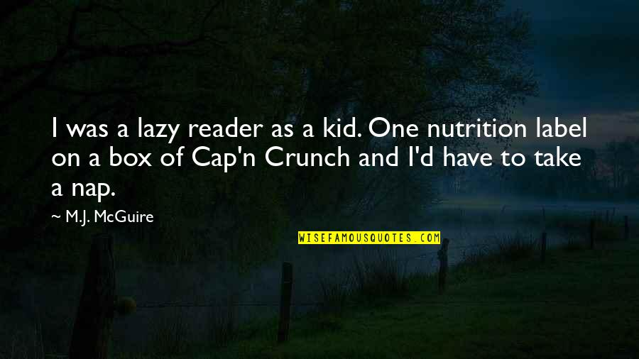 Jokes And Funny Quotes By M.J. McGuire: I was a lazy reader as a kid.