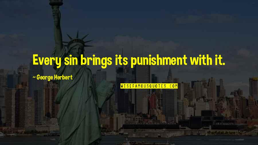 Jokes Tagalog 2014 Quotes By George Herbert: Every sin brings its punishment with it.