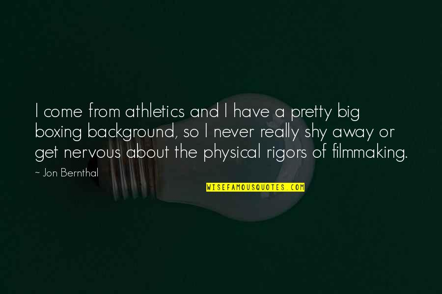 Jon Bernthal Quotes By Jon Bernthal: I come from athletics and I have a