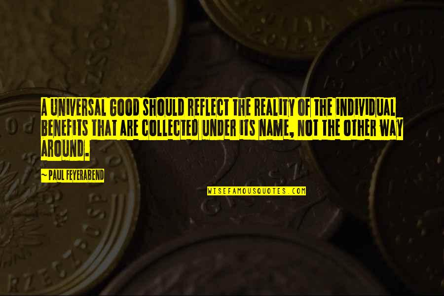 Jon Bernthal Quotes By Paul Feyerabend: A Universal Good should reflect the reality of