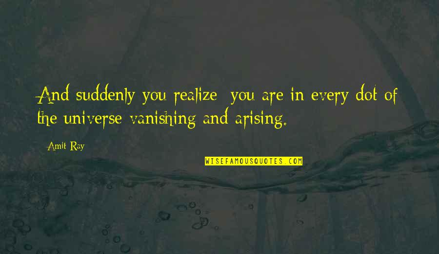 Jon Hamm Quotes By Amit Ray: And suddenly you realize: you are in every