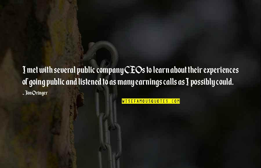 Jon Oringer Quotes By Jon Oringer: I met with several public company CEOs to