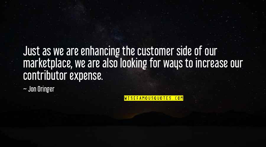 Jon Oringer Quotes By Jon Oringer: Just as we are enhancing the customer side