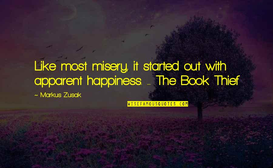 Jon Pritikin Quotes By Markus Zusak: Like most misery, it started out with apparent