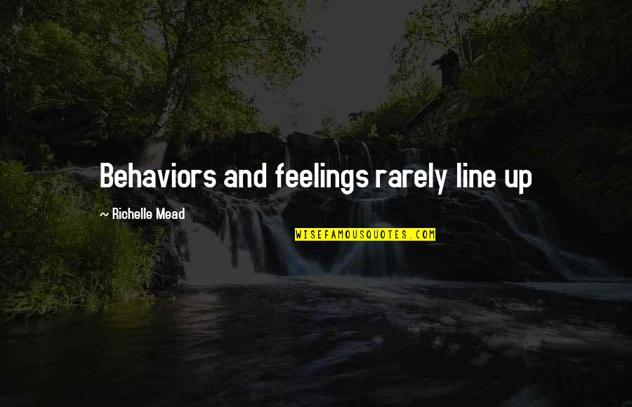 Jon Pritikin Quotes By Richelle Mead: Behaviors and feelings rarely line up