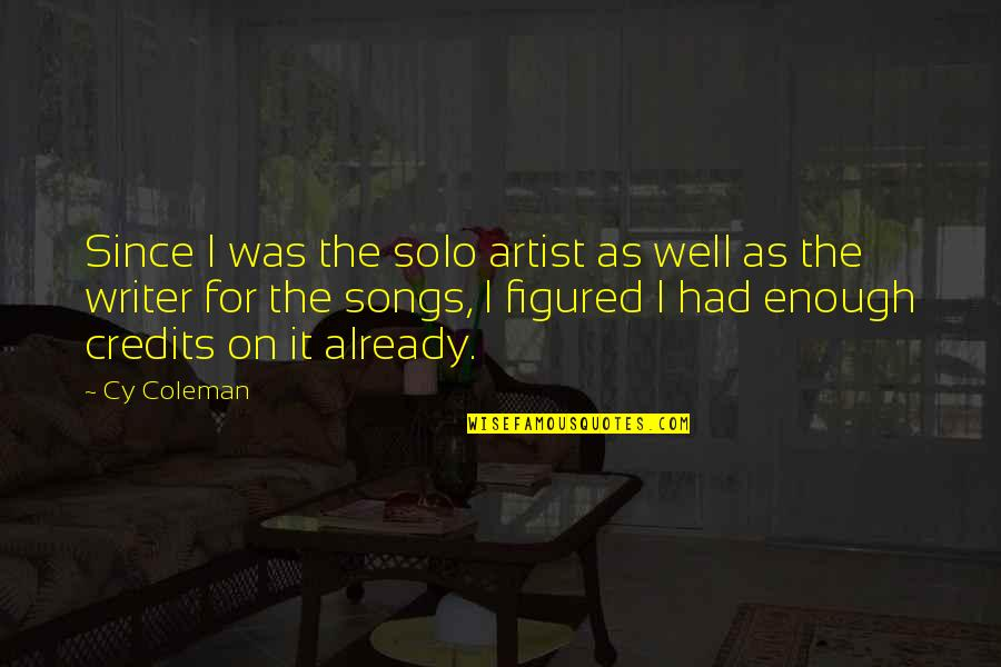 Jonas Arbor Quotes By Cy Coleman: Since I was the solo artist as well