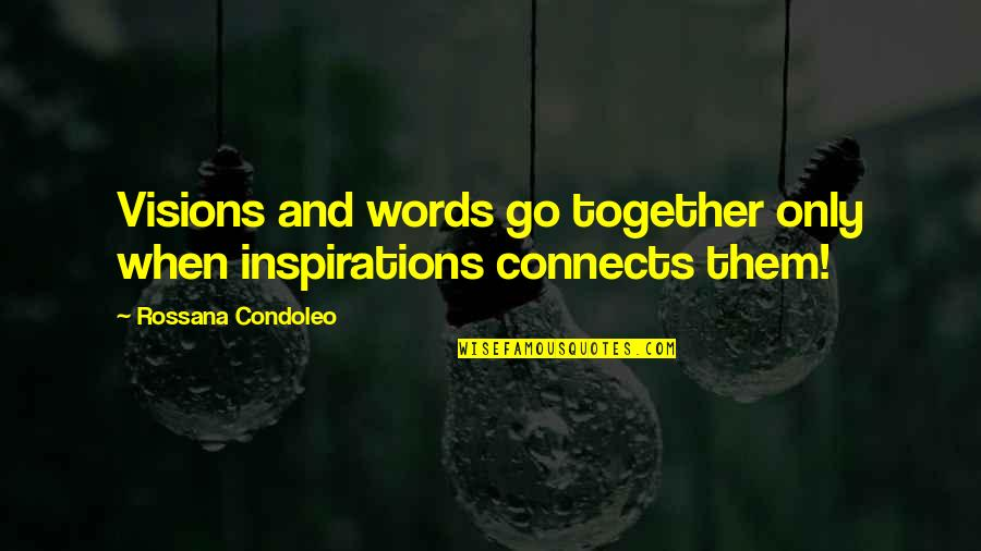 Jonas Salk Polio Quotes By Rossana Condoleo: Visions and words go together only when inspirations