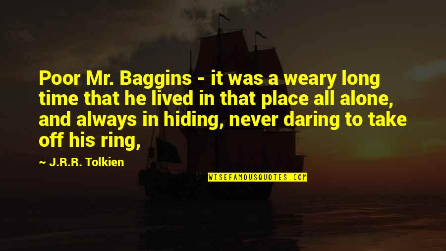 Jonas Valanciunas Quotes By J.R.R. Tolkien: Poor Mr. Baggins - it was a weary