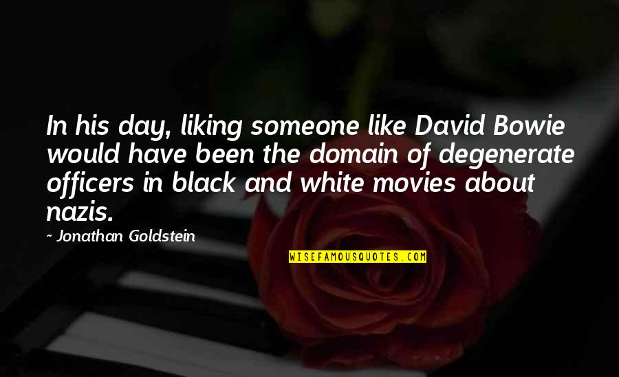 Jonathan And David Quotes By Jonathan Goldstein: In his day, liking someone like David Bowie