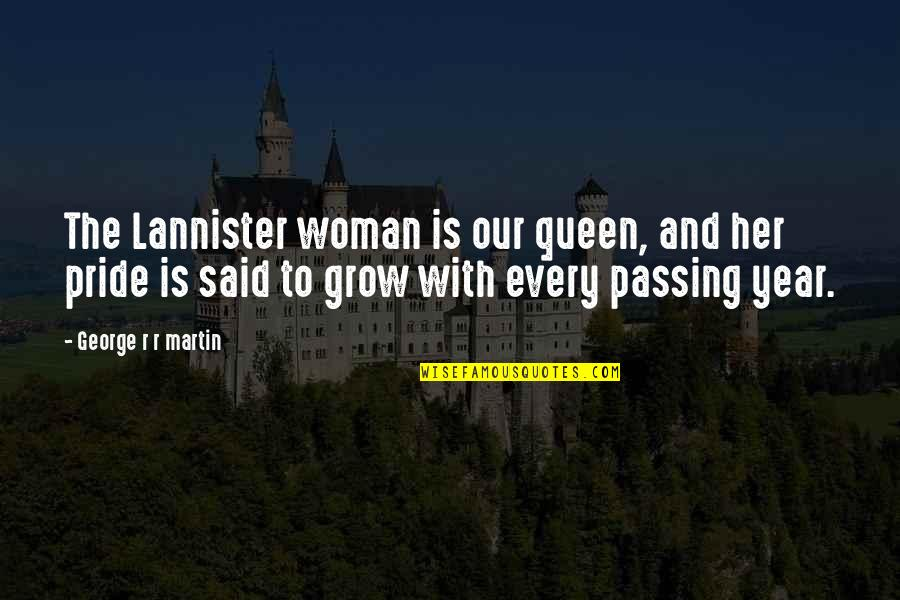 Jordy Quotes By George R R Martin: The Lannister woman is our queen, and her