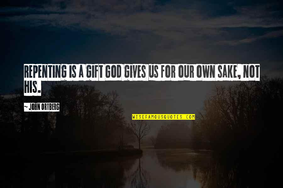 Jose Angel Gutierrez Quotes By John Ortberg: Repenting is a gift God gives us for