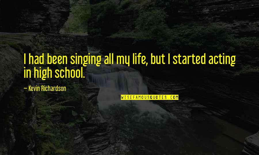 Jose Angel Gutierrez Quotes By Kevin Richardson: I had been singing all my life, but