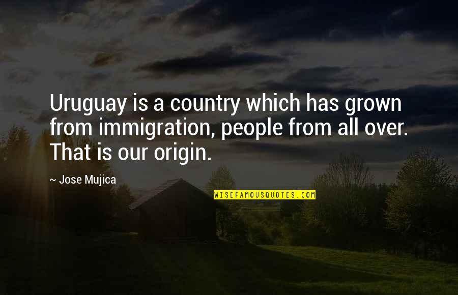 Jose Mujica Quotes By Jose Mujica: Uruguay is a country which has grown from