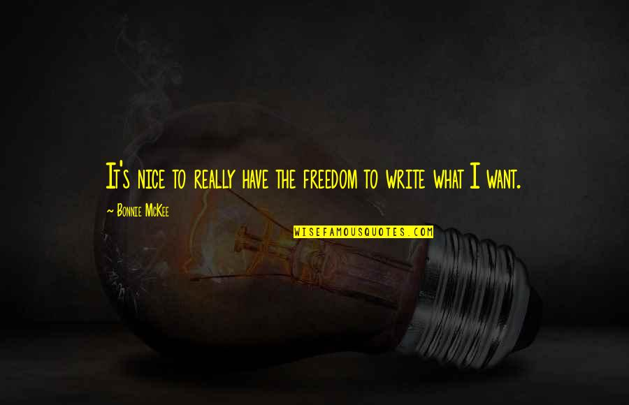 Jose Rizal Noli Me Tangere Tagalog Quotes By Bonnie McKee: It's nice to really have the freedom to