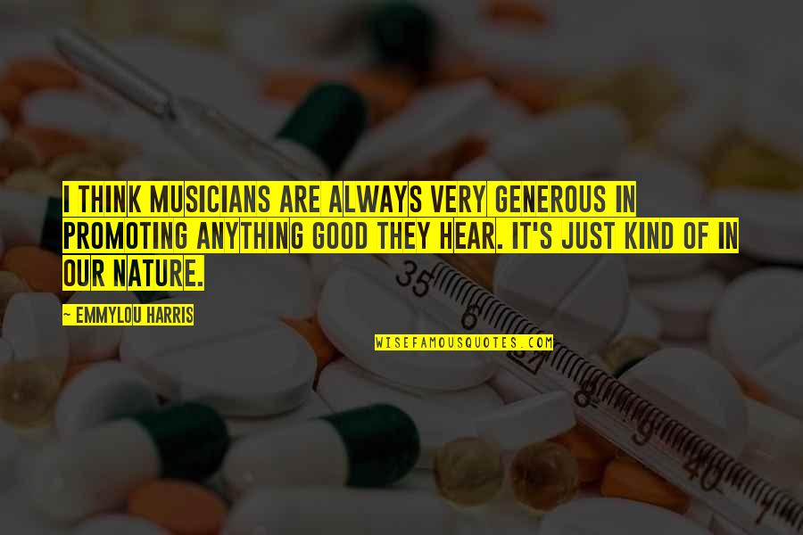 Jose Rizal Noli Me Tangere Tagalog Quotes By Emmylou Harris: I think musicians are always very generous in