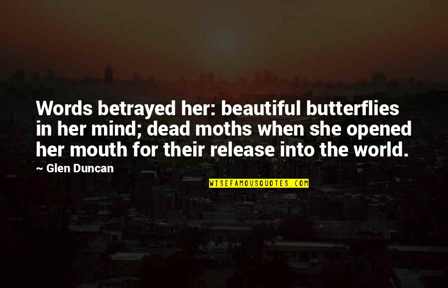 Jose Rizal Noli Me Tangere Tagalog Quotes By Glen Duncan: Words betrayed her: beautiful butterflies in her mind;