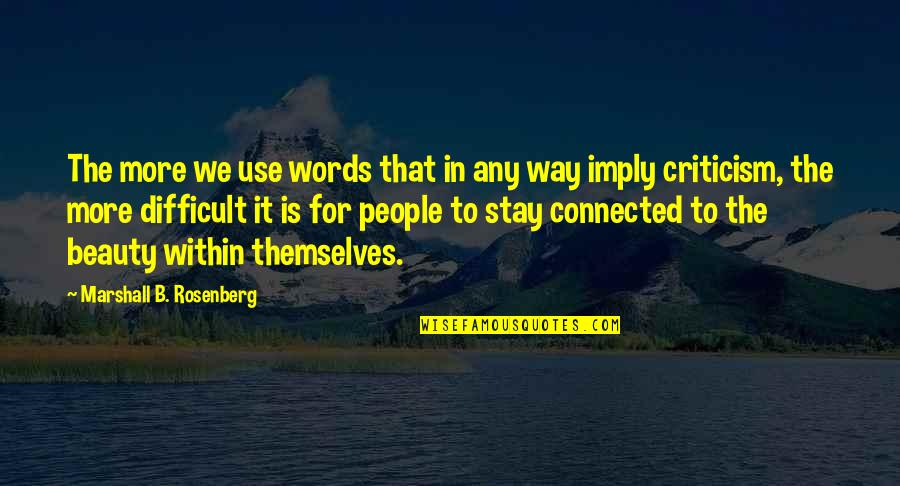 Josh Weinstein Entourage Quotes By Marshall B. Rosenberg: The more we use words that in any