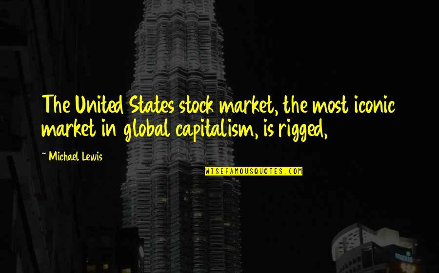 Josh Weinstein Entourage Quotes By Michael Lewis: The United States stock market, the most iconic