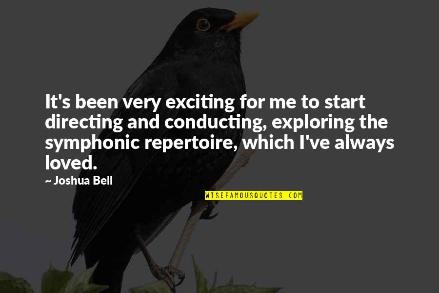 Joshua Bell Quotes By Joshua Bell: It's been very exciting for me to start