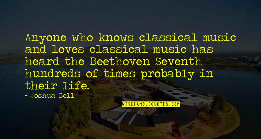 Joshua Bell Quotes By Joshua Bell: Anyone who knows classical music and loves classical