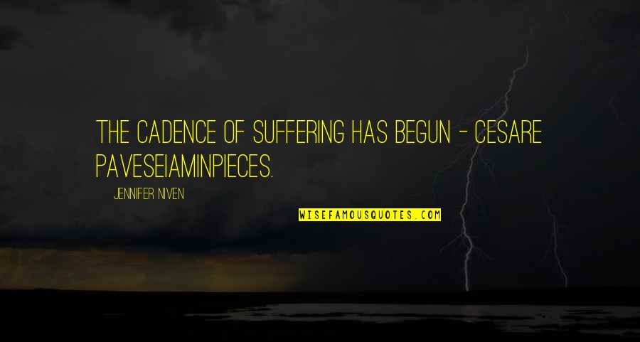 Joshua Prager Quotes By Jennifer Niven: The cadence of suffering has begun - Cesare