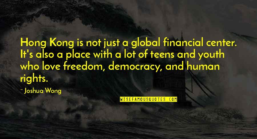 Joshua Wong Quotes By Joshua Wong: Hong Kong is not just a global financial