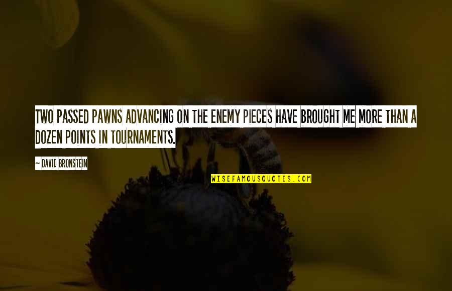 Joss Carter Quotes By David Bronstein: Two passed pawns advancing on the enemy pieces