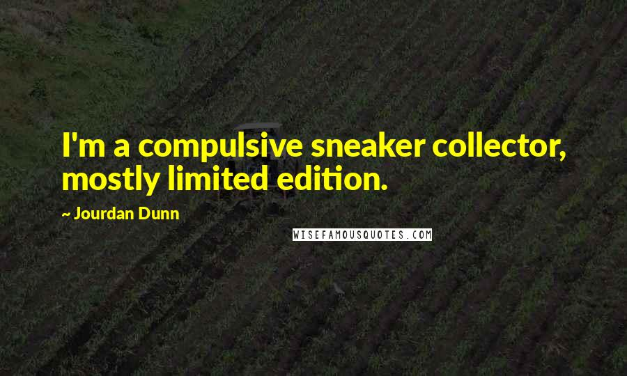 Jourdan Dunn quotes: I'm a compulsive sneaker collector, mostly limited edition.