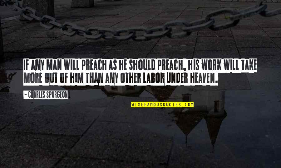 Journalism Fourth Estate Quotes By Charles Spurgeon: If any man will preach as he should