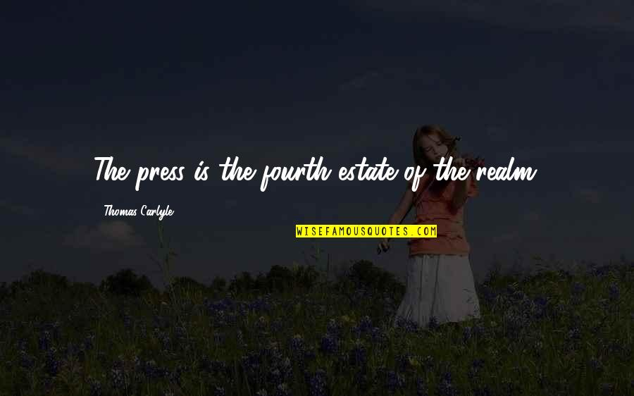 Journalism Fourth Estate Quotes By Thomas Carlyle: The press is the fourth estate of the