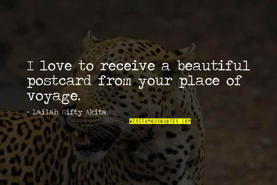 Journey And Dream Quotes By Lailah Gifty Akita: I love to receive a beautiful postcard from