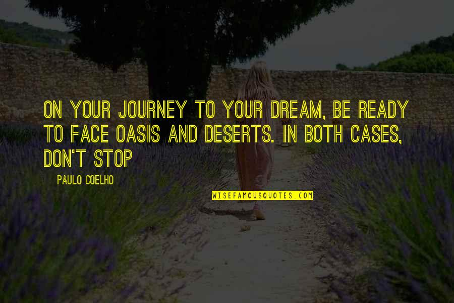 Journey And Dream Quotes By Paulo Coelho: On your journey to your dream, be ready
