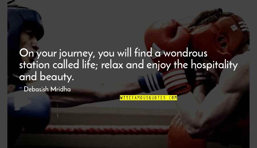 Journey Called Life Quotes By Debasish Mridha: On your journey, you will find a wondrous